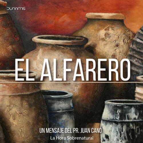 El Alfarero - Pr. Juan Cano