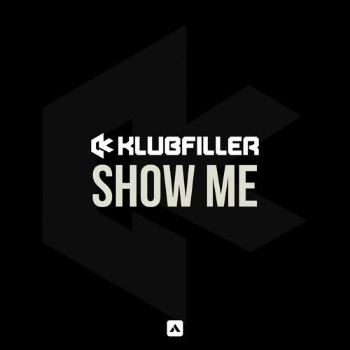 Klubfiller - Show Me