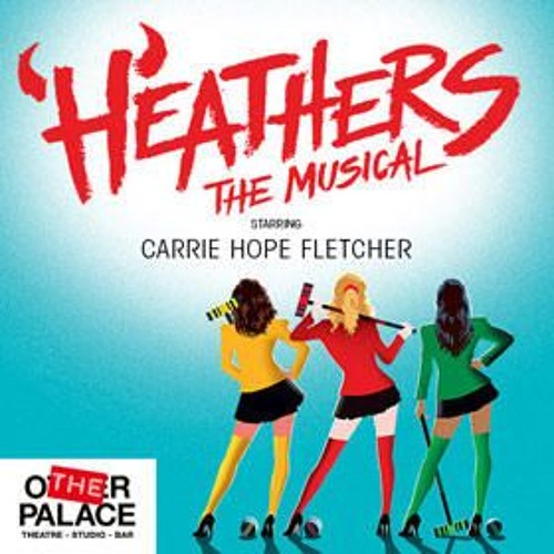 8  You're Welcome Heathers The Musical UK Carrie Hope