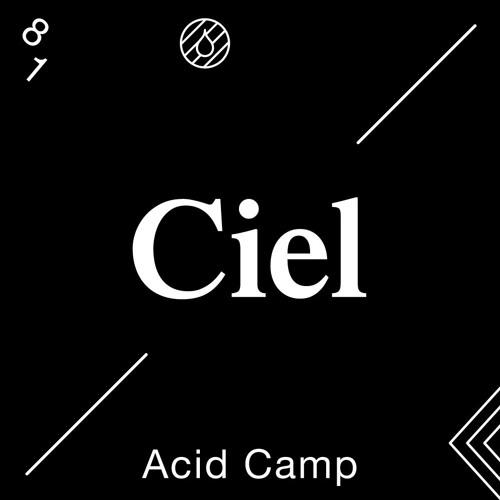 Acid Camp Vol. 81 — Ciel