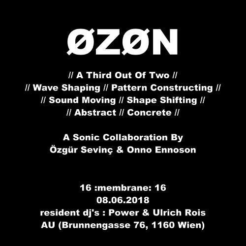 ØZØN - Live @ :membrane:16 - 8th of June 2018