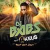 Dj Babs - Tout est bon ft. 4Keus