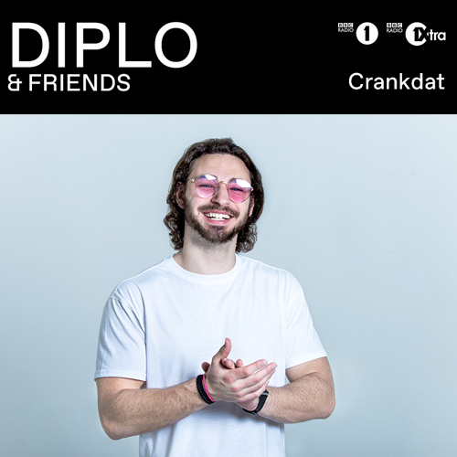 CRANKDAT - DIPLO AND FRIENDS MIX