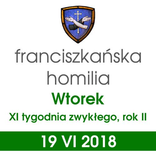 Homilia: wtorek XI tygodnia - 19 VI 2018