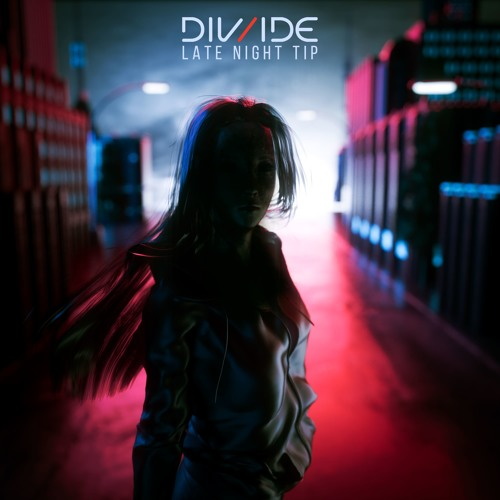 DIV/IDE - Late Night Tip (feat. Hype Turner)