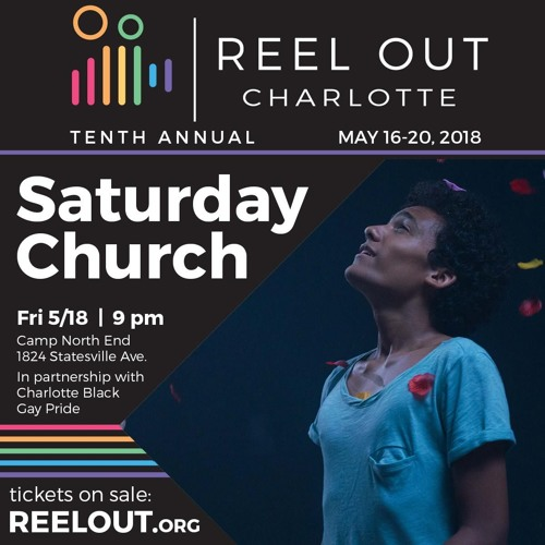 Episode 105: Reel Out Charlotte I: Saturday Church