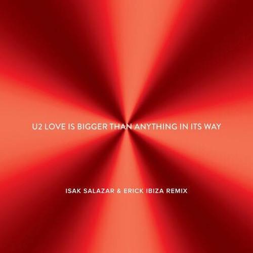 U2 - Love Is Bigger Than Anything In Its Way (Isak Salazar & Erick Ibiza Dubby Mix)Oficial Remix