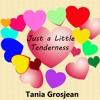 Just a Little Tenderness