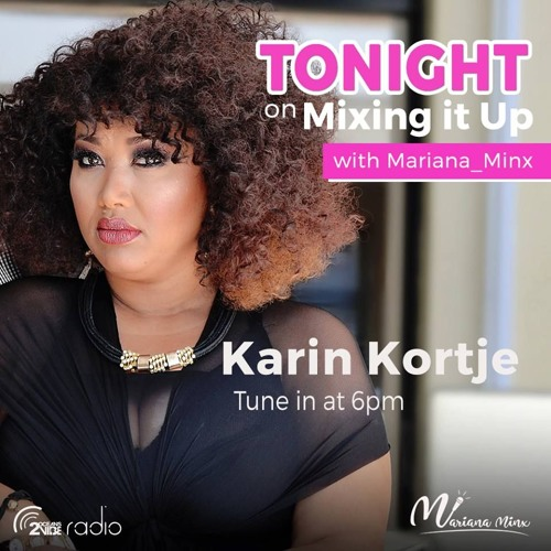 Mixing It Up With Karin Kortjie
