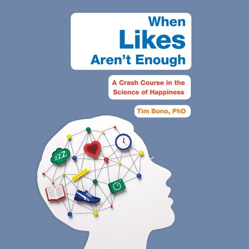 WHEN LIKES AREN'T ENOUGH by Tim Bono PhD Read by the Author - Audiobook Excerpt