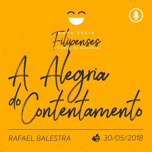 A Alegria do Contentamento - Rafael Balestra - 30/05/2018