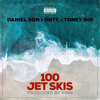 Daniel Son - 100 Jet Skis ft Dnte & Toney Boi Prod by Finn