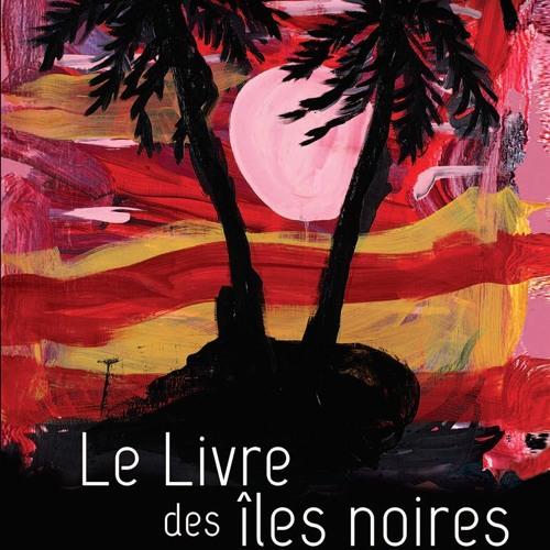 Le livre des îles noires : Intervention Aliette Armel sur France-Culture