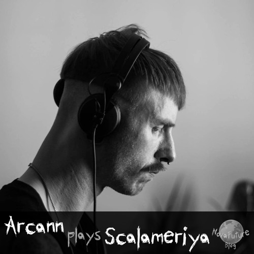Arcann plays Scalameriya [NovaFuture Blog Exclusive Mix]