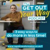 007 - 3 Easy Ways to Do More in Less Time