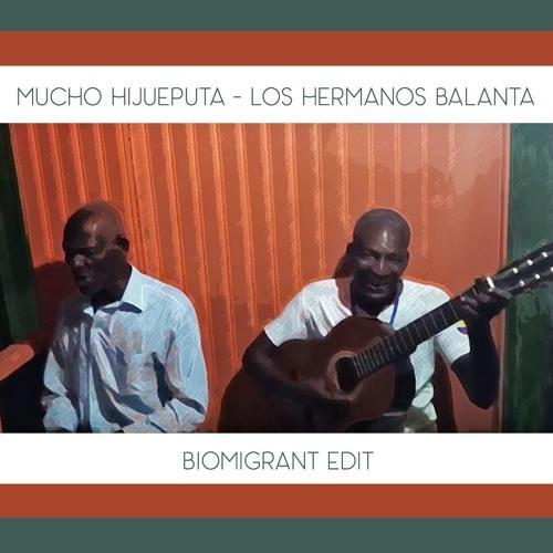 Mucho Hijueputa - Los Hermanos Balanta (Biomigrant EDIT)