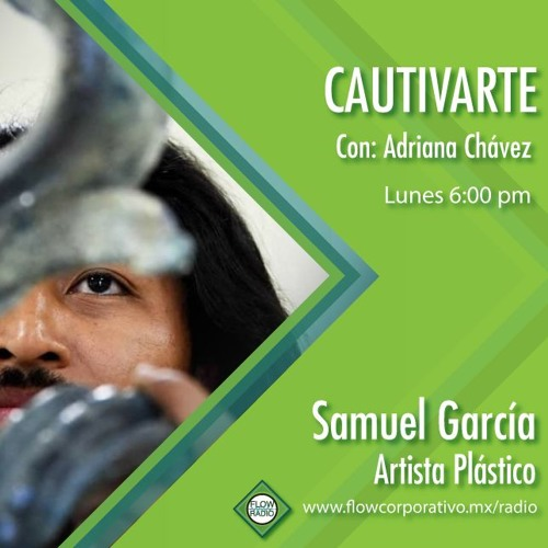 CautivArte 118 - Samuel García, artista plástico