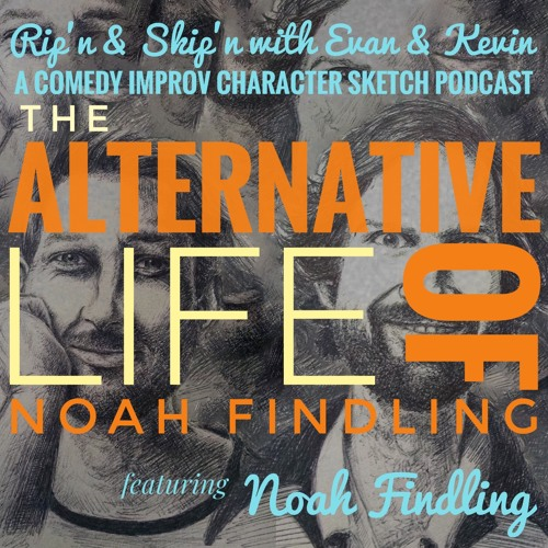 Ep 109 - The Alternative Life of Noah Findling