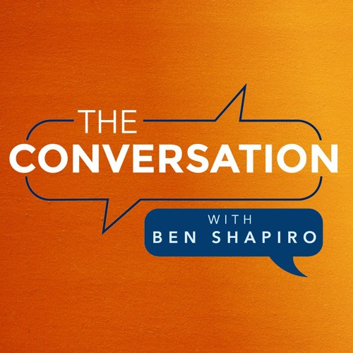 The Conversation Ep. 10: With Ben Shapiro