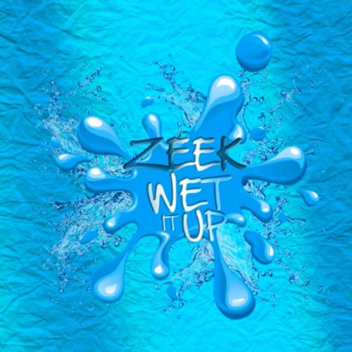 "ZEEK: ""WET IT UP"" (Crazy Mood Riddim)"