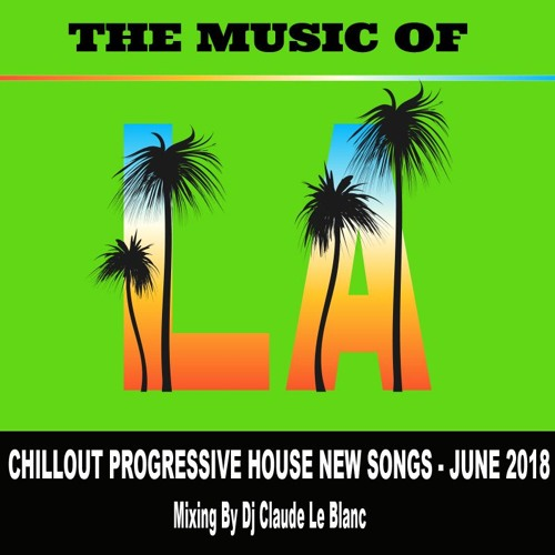 THE MUSIC OF LOS ANGELES - NEW CHILLOUT PROGRESSIVE SONGS