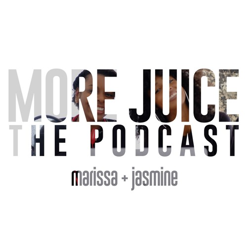 More Juice: The Podcast