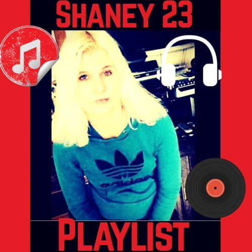 Playlist - Shaney 23