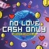 No Love Cash Only Mixtape