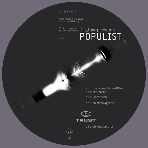 [TRUST32] DJ GLOW presents POPULIST [out july 2018]