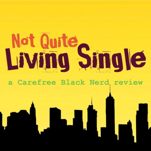 Not Quite Living Single | Ep 01: Judging By The Cover with @BaebyHuey