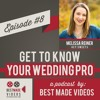 Get to Know Your Wedding Pro - Episode 8 (Melissa Reiner, Hey Sweets)