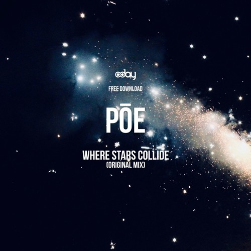 Free Download: Pōe - Where Stars Collide (Original Mix) by