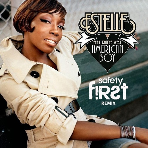 Estelle ft Kanye West - American Boy (Safety First! Remix) Dirty