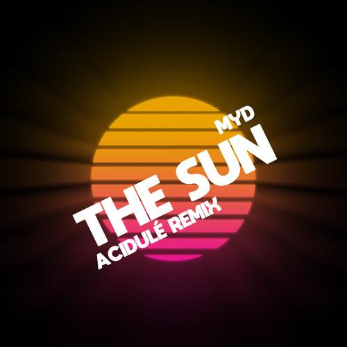Myd - The Sun (Acidulé Remix)