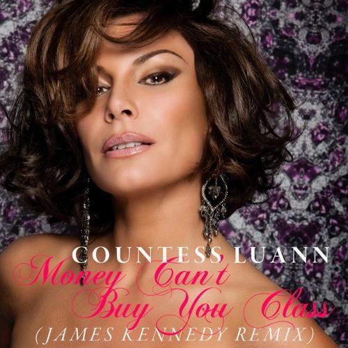Countess Luann - Money Can't Buy You Class(JAMES KENNEDY REMIX)