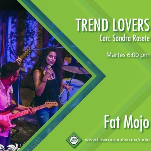 Trend Lovers 125 - Fat Mojo
