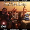 Fuck The Haters - Micro Ft Tony-Out-LaW Ft Jordey P
