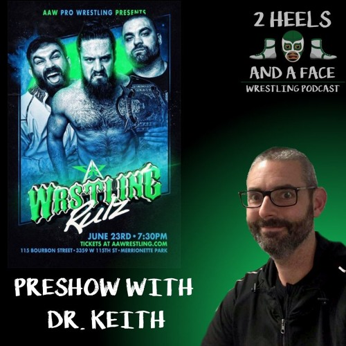 AAW WRSTLING Rulz Preview with Dr. Keith Lipinski