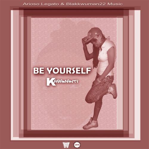Karamanti - Be Yourself - Arioso Legato & Blakkwuman22 Music