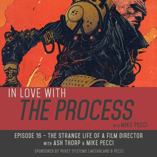 EP16 | The Strange Life of a Film Director(feat. ASH THORP)