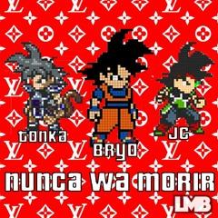 Nunca Wa Morir - Bryo x JC x Tonka