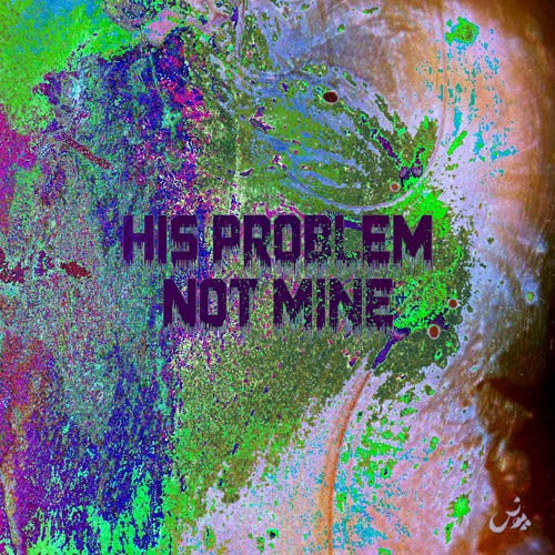 His Problem Not Mine