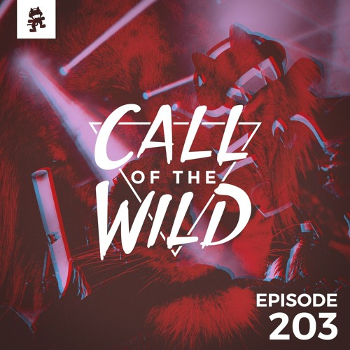 203 - Monstercat: Call of the Wild (DreamHack Gaming Mix) by