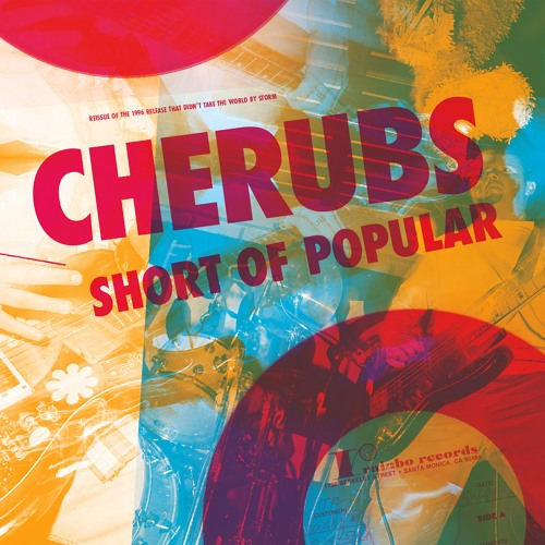 Cherubs — Short of Popular