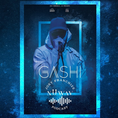 NüWAV. Podcast Ep. 2 - Gashi