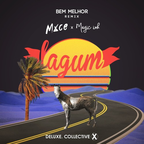 Lagum - Bem Melhor (MXCE, Magic Ink Remix)
