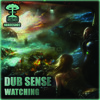 NBRECS002 - 03 - DUB SENSE - WATCHING - OUT NOW IN ALL MAJOR DOWNLOAD STORES AND STREAM SITES