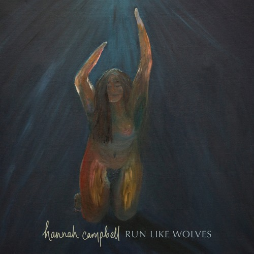 Hannah Campbell - Run Like Wolves