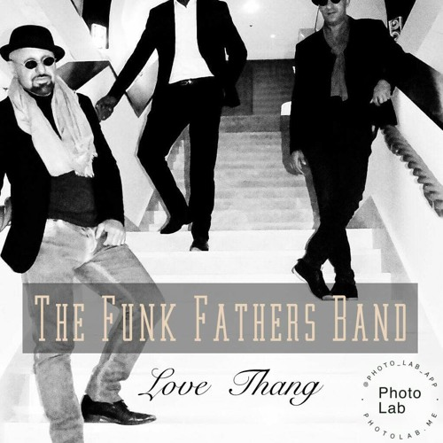 The Funk Fathers Band - Love Thing (Original Version)