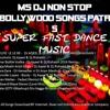 MS DJ NON STOP Bollywood Songs PATR 5